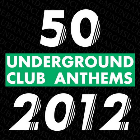 VA - 50 Underground Club Anthems 2012 (2012)
