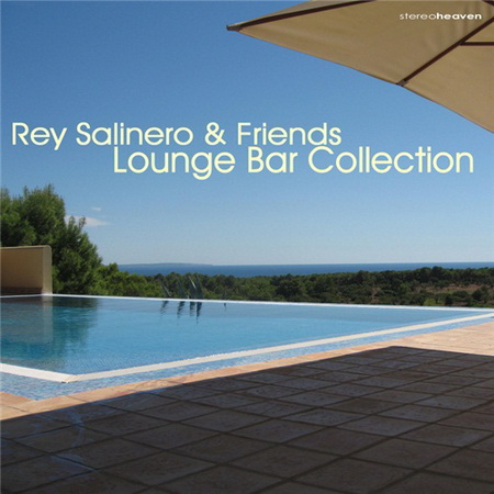 Rey Salinero & Friends - Lounge Bar Collection (2011)