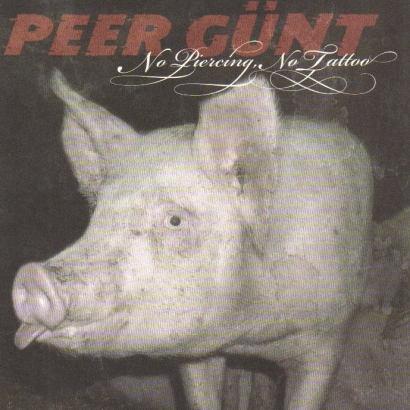 Peer Gunt - No Piercing, No Tattoo (2005)