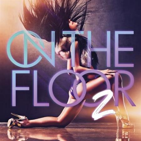 On The Floor 2 (2012)