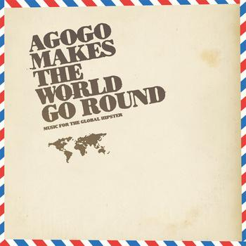 VA-Agogo Makes The World Go Round (2011)