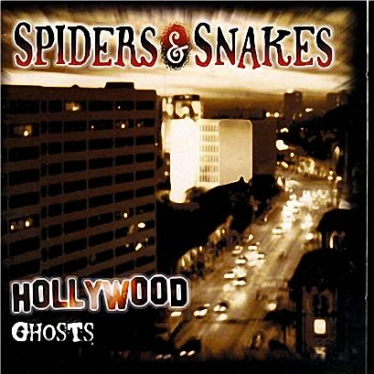 Spiders & Snakes - Hollywood Ghost (2005)