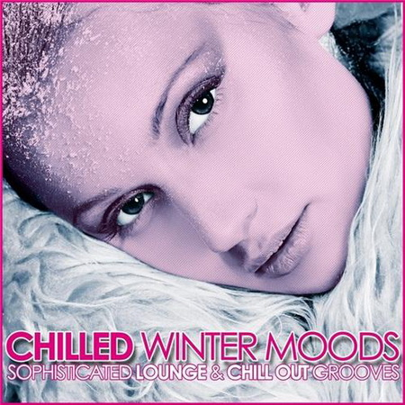 VA - Chilled Winter Moods (Sophisticated Lounge & Chill Out Grooves) (2012)