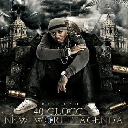 40 Glocc - New World Agenda (2012)