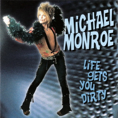 Michael Monroe - Life Gets Your Dirty (1999)