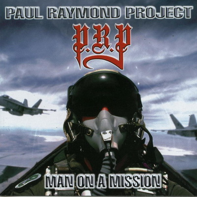 Paul Raymond Project - Man On A Mission 1998
