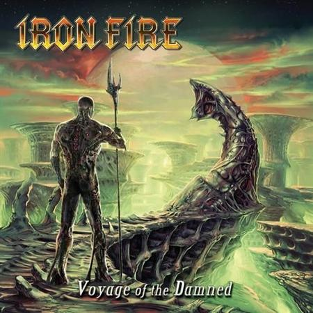 Iron Fire - Voyage Of The Damned [Digipack Edition] (2012)