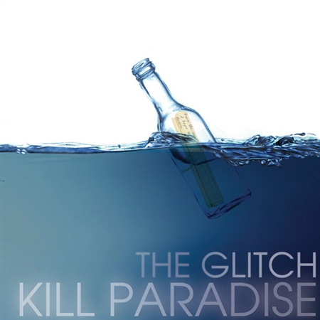 Kill Paradise - The Glitch (2012)