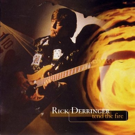 Rick Derringer - Tend The Fire (1996)