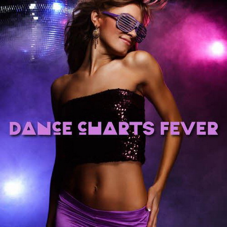 VA - Dance Charts Fever (2012)