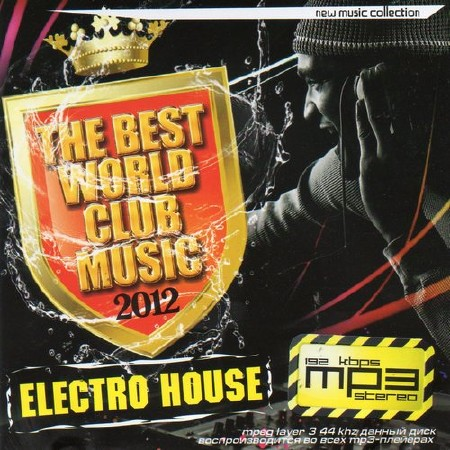 VA-Electro House. The Best World Club Music (2012)