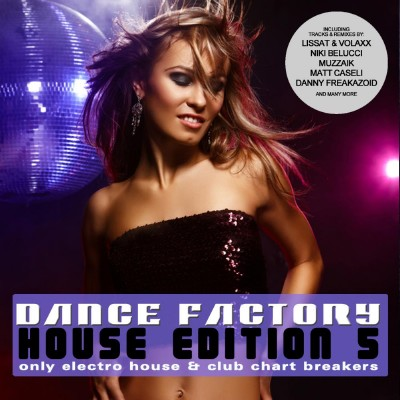 VA - Dance Factory - House Edition 5 (Only Electro House and Club Chart Breakers) (2012)