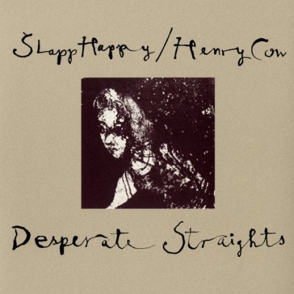 Slapp Happy - Henry Cow - Desperate Straights (1975)