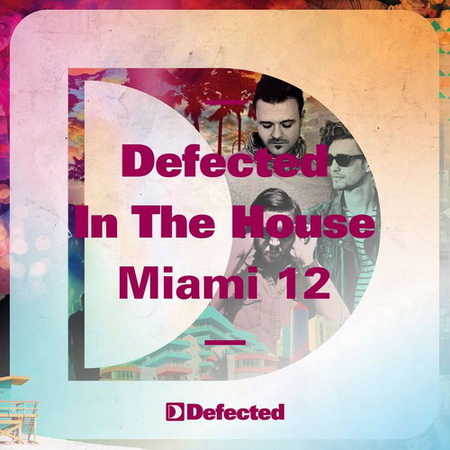 VA - Defected In The House Miami '12 (2012)