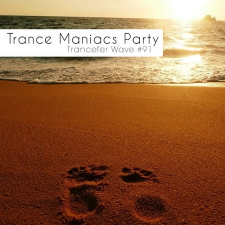 VA - Trance Maniacs Party - Trancefer Wave #91 (2012)