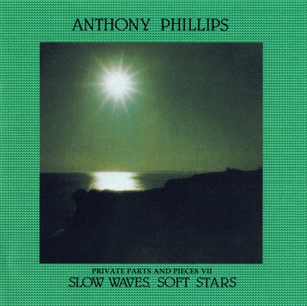 Anthony Phillips - Private Parts & Pieces, Part VII - Slow Waves, Soft Stars (1987)