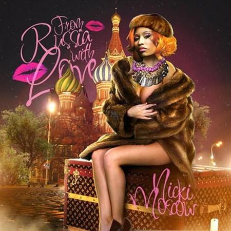 Nicki Minaj - From Russia With Love (2012)