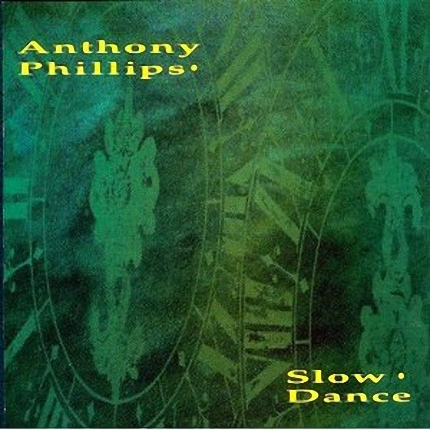 Anthony Phillips - Slow Dance (1990)