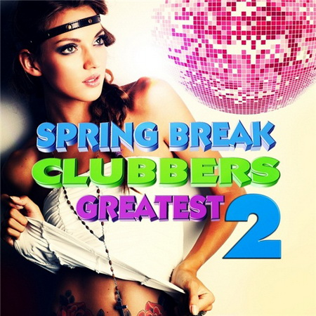 VA - Spring Break Clubbers Greatest Vol.2 (2012)