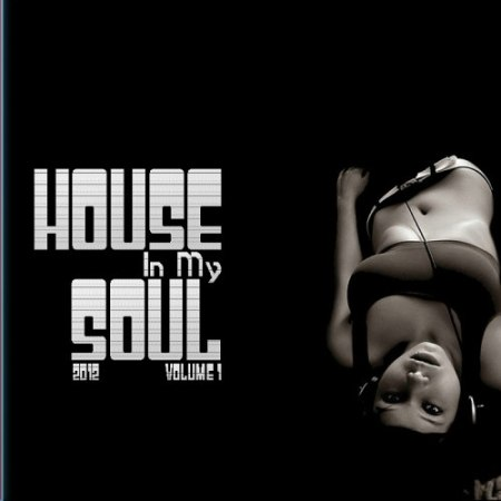 VA-House In My Soul vol.1 (2012)