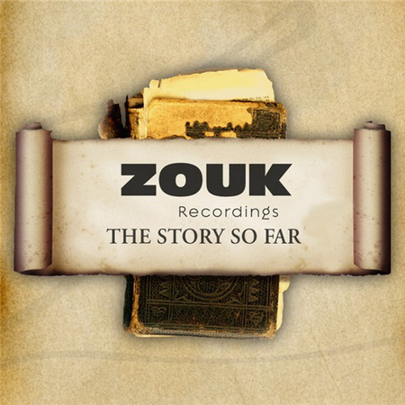 VA - ZOUK Recordings: The Story So Far (2011)