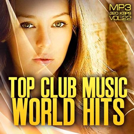 VA - Top club music world hits vol.22 (2012)  MP3 [MULTI]
