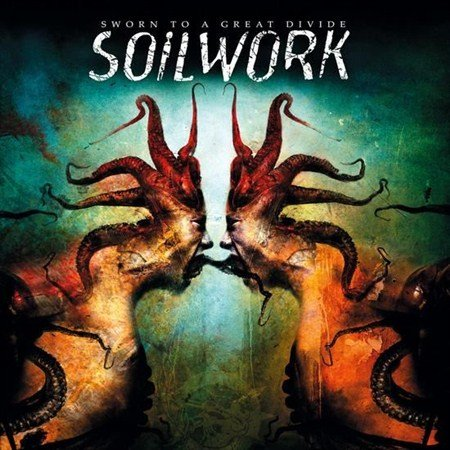 Soilwork - Sworn To A Great Divide (Mail Order Edition) ( 2007)