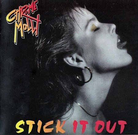 Chrome Molly - Stick It Out (1987)