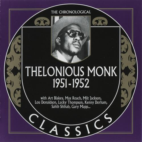 Thelonious Monk - The Chronological Classics: 1951-1952 (2007)