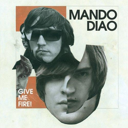 Mando Diao - Give Me Fire! (2009) flac