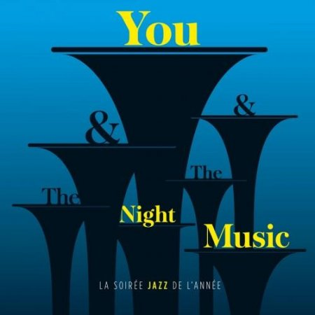 VA - You & The Night & The Music (2013)