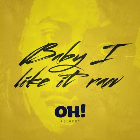 VA - Oh! Baby I Like It Raw Vol. 1 (2013)