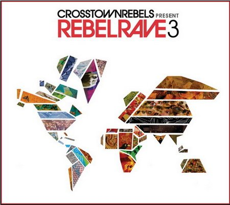 VA-Crosstown Rebels Present: Rebel Rave 3 (2013)