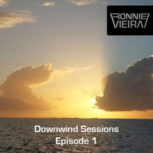 Ronnie Vieira - Downwind Sessions Episode 1 (2012)
