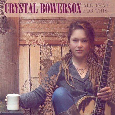 Crystal Bowersox - All That For This (2013)