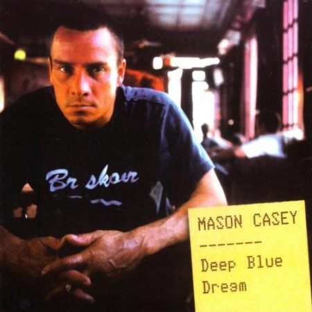 Mason Casey - Deep Blue Dream (2003)