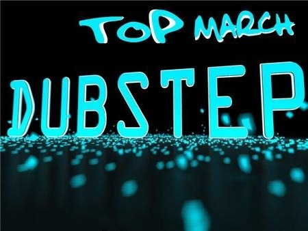 VA-Dubstep Top March (2013)