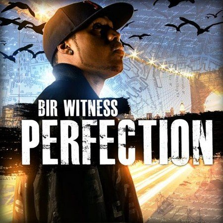 Bir Witness - Perfection (2013)