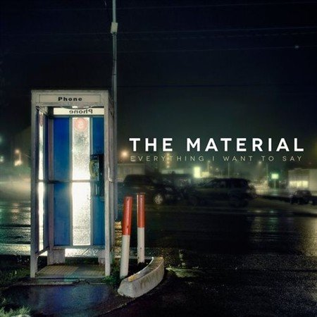 The Material-Everything I Want To Say (2013)
