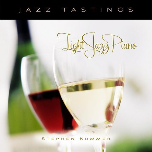 Stephen Kummer � Jazz Tastings - Light Jazz Piano (2012)
