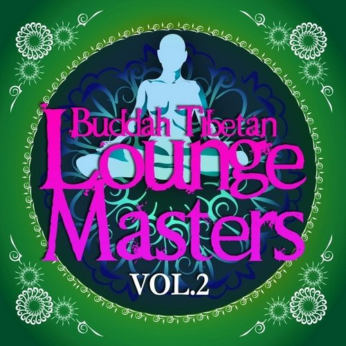 VA-Buddah Tibetan Lounge Masters Vol.2 (Meditation & Relax Bar Chill Out) (2013)