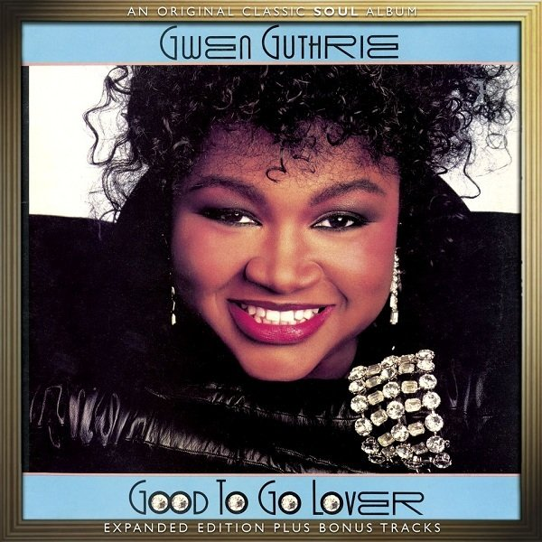 Gwen Guthrie - Good To Go Lover (Reissue) (Expanded Edition) (2013)