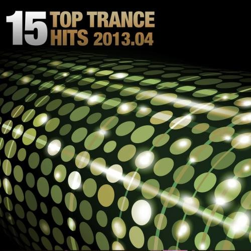 VA-15 Top Trance Hits 2013.04 (2013)