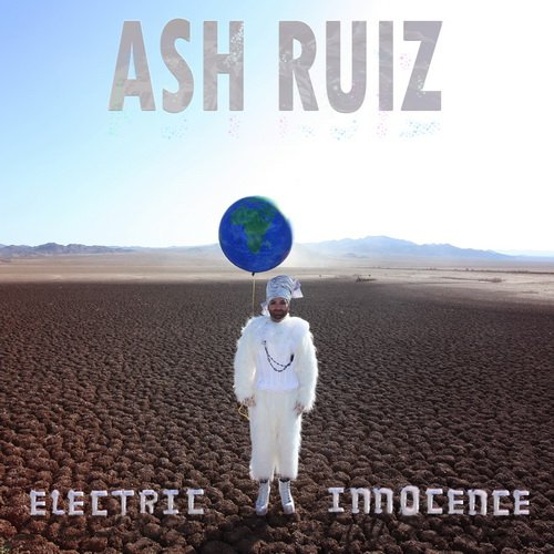 Ash Ruiz - Electric Innocence (2013)