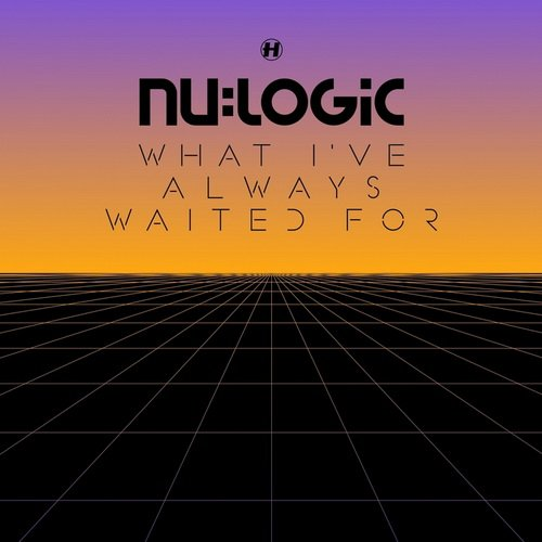 Nu:Logic - What I've Always Waited For (Special Edition) (2013)
