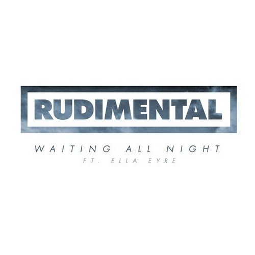 Rudimental - Waiting All Night (2013)