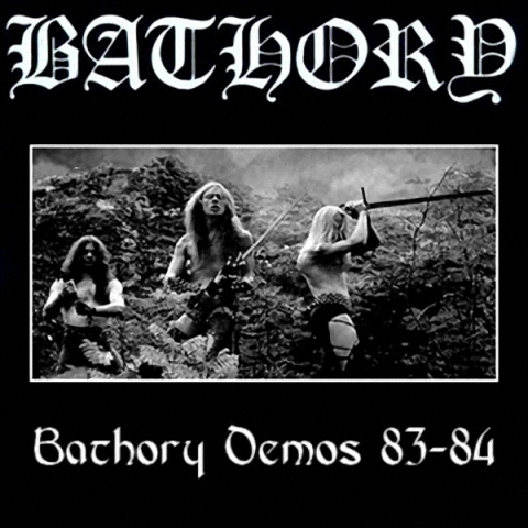 Bathory - Demos 83-84 (1985)