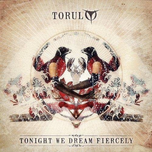 Torul - Tonight We Dream Fiercely (2013)