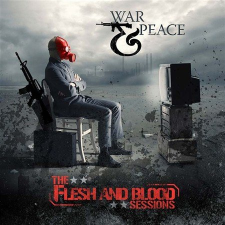 War & Peace - The Flesh And Blood Sessions (2013)