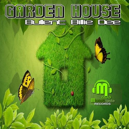Bulent Billie Dee - Garden House (2013)